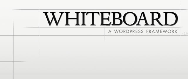 Whiteboard - A Lightweight Wordpress Framework