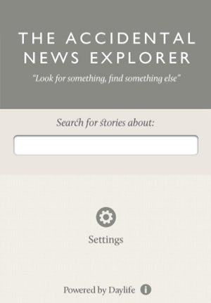 The Accidental News Explorer