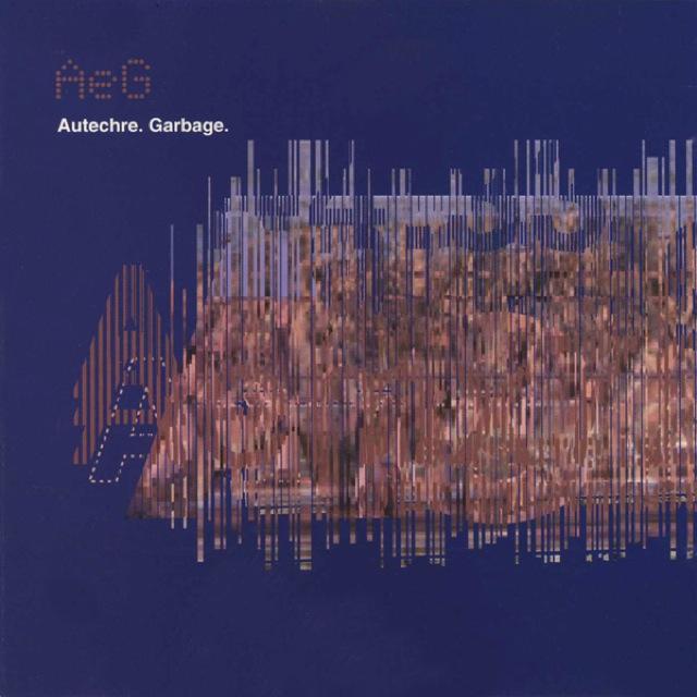 Autechre - Garbage