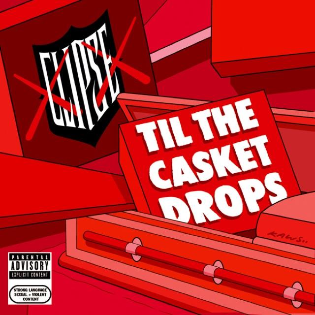 Clipse - Till the Casket Drops