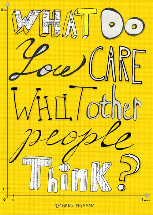 What Do You Care What People Think? - Richard Feynman