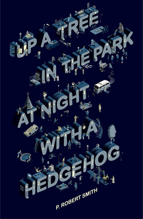Up A Tree at Night with a Hedgehog - P.Robert Smith