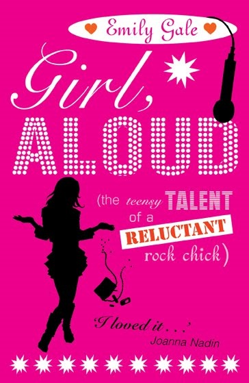 Emily Gale, Girl Aloud The Teensy Talent of a Reluctant Rock Chick I loved It - Joanna Nadin