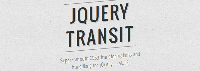 jQuery Transit creates super-smooth CSS3 transformations and transitions