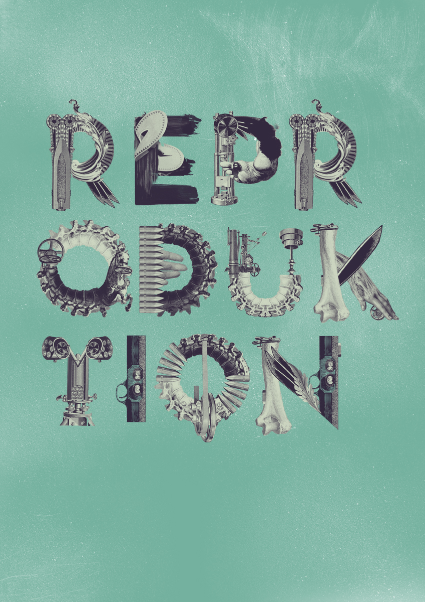 typography figures related to reproduction as well as machines Alphabet: Re:Production