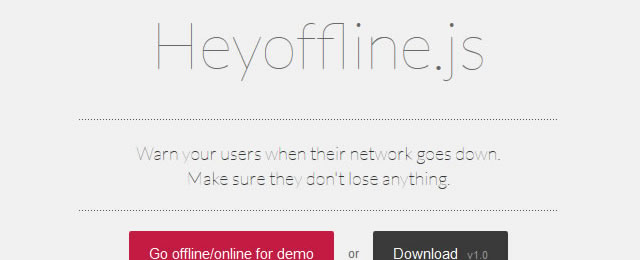 Heyoffline.js is a useful tool that warns your users when their network goes down