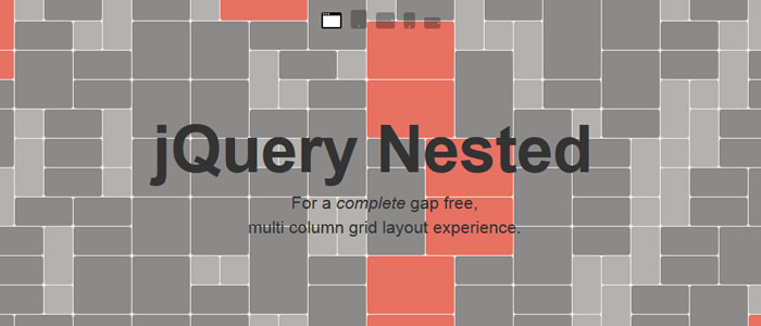 jQuery Nested allows you to create a completely gap-free multi-column, dynamic grid layout
