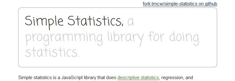 Simple statistics is a JavaScript library that does descriptive statistics