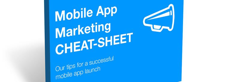 Mobile App Marketing Cheat Sheet