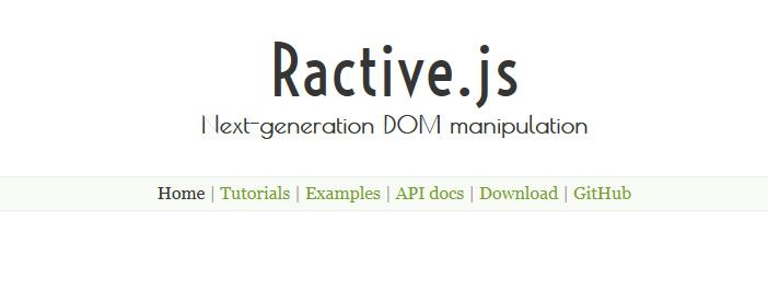 Ractive.js is a JavaScript library for building reactive user interfaces
