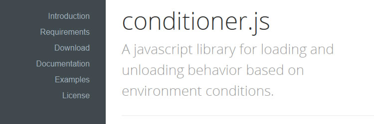 Conditioner.js is Javascript library for loading and unloading behavior based on environment conditions