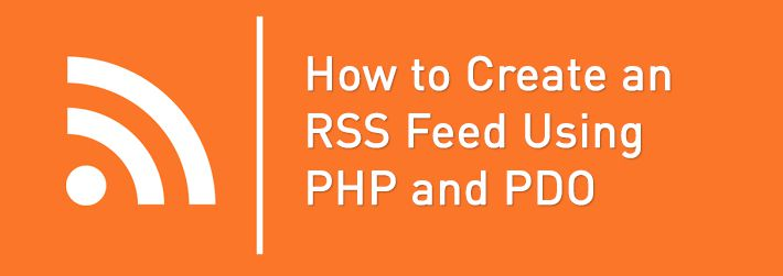 How to Create an RSS Feed Using PHP and PDO