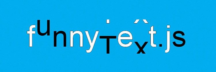 ffunnyText.js plugin create funny crazy moving typography