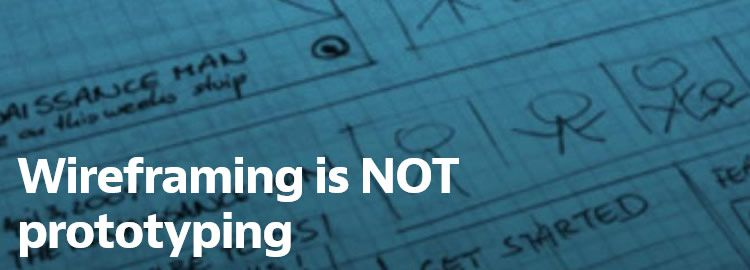 Wireframing is NOT prototyping - Weekly Design News