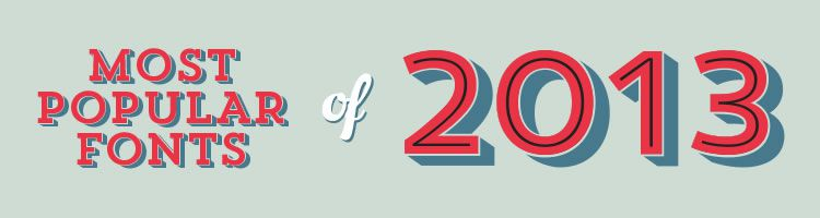 The most popular fonts of 2013 - Weekly News