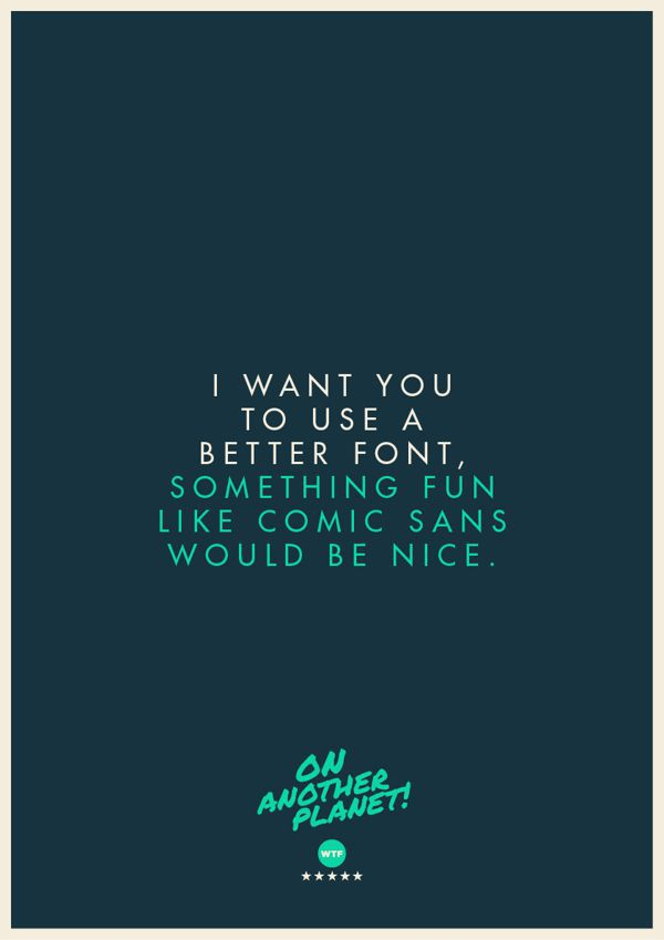 The Client is Always Right poster collection I want you to use a better font