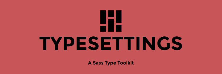 Typsettings Sass type toolkit weekly news for designers