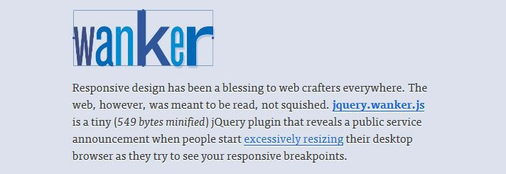 jquery.wanker.js - The web was meant to be read, not squished on this weeks design news