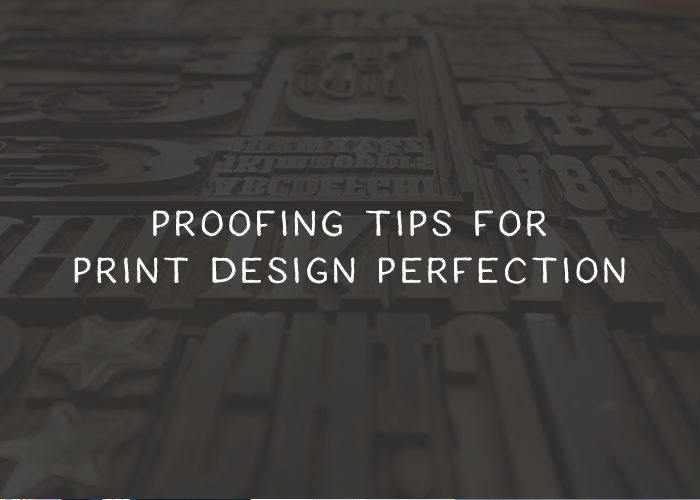 Proofing Tips for Print Design Perfection