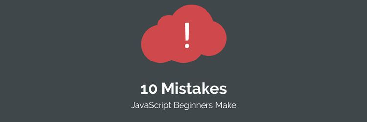 10 mistakes that JavaScript beginners often make weekly news