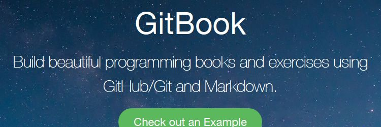GitBook A command line tool for building programming books and exercises using GitHub/Git and Markdown weekly news
