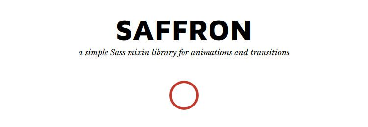 Saffron A Sass mixin library of simple CSS3 animations and transitions CSS Libraries