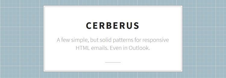 Cerberus A few simple patterns for responsive HTML emails