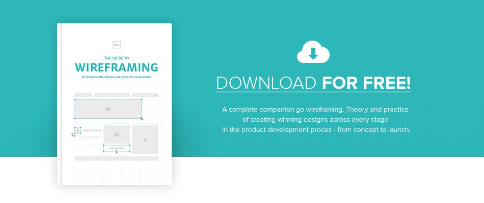 The Guide to Wireframing - For Designers, PMs, Engineers and Anyone Who Touches Product free ebook