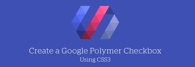 Create a Google Polymer Checkbox Using CSS