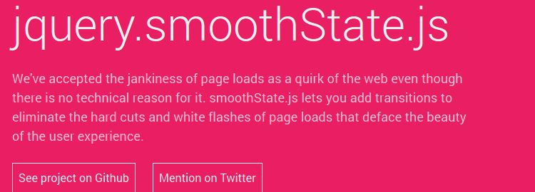 jquery.smoothState.js - A jQuery plugin that progressively enhances pages to behave more like a single-page application