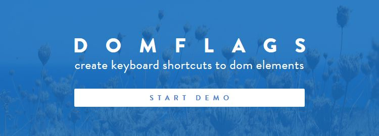 DomFlags - A chrome Extension that allows you to create keyboard shortcuts to DOM elements