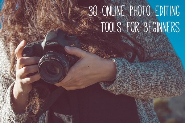 30 Free Online Photo Editing Tools for Beginners