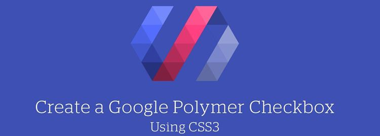 recreate the Google Polymer checkboxes css css3 tutorials techniques