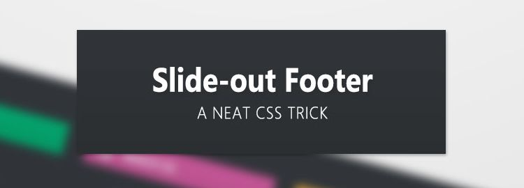 slide-out footer z-index css css3 tutorials techniques