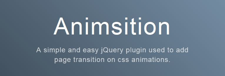 Animsition - A simple jQuery plugin for adding page transitions with CSS animations