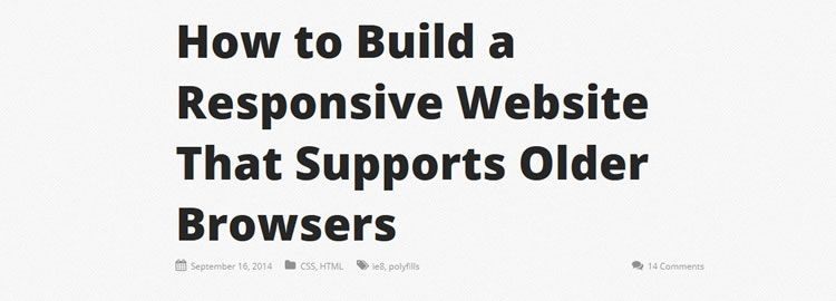 How to Build a Responsive Website That Supports Older Browsers by Zell Liew