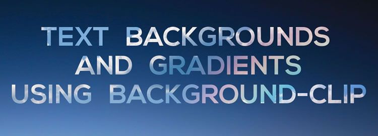 Text Backgrounds and Gradients with background-clip by Chris Sevilleja
