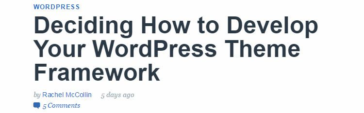 Deciding how to develop your WordPress theme framework by Rachel McCollin