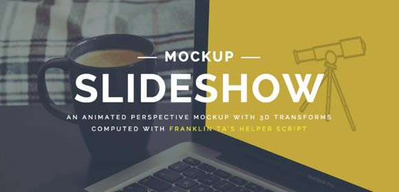 An animated perspective mockup slideshow with 3D transforms by Mary Lou