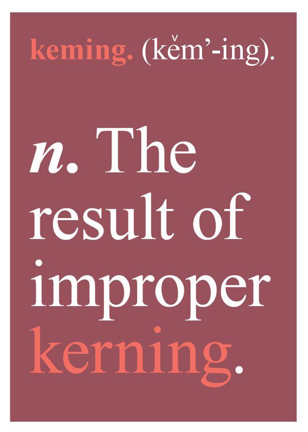 The result of improper kerning.