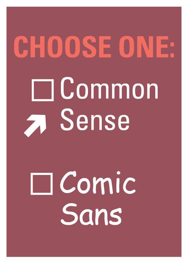 Choose one: Common Sense or Comic Sans