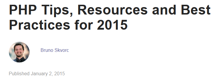 PHP Tips, Resources and Best Practices for 2015 by Bruno Skvorc