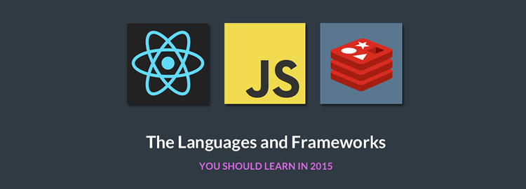 The Languages and Frameworks That You Should Learn In 2015