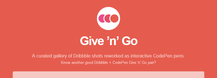 Give 'n' Go, a curated gallery of Dribbble shots reworked as interactive CodePen pens