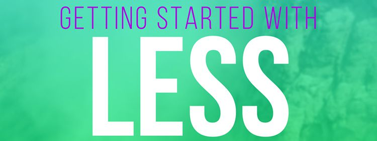 Getting started with Less by Nicholas Cerminara