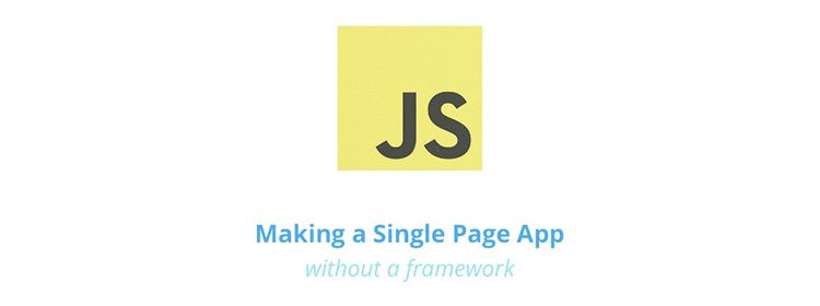 Making a single page app without a framework by Danny Markov