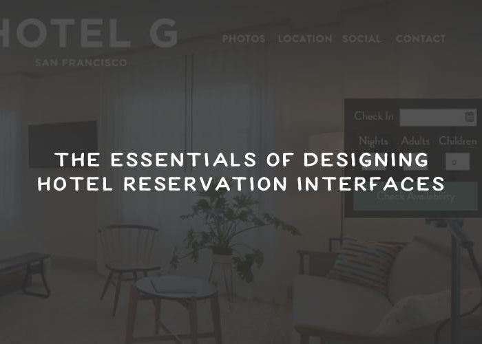 The Essentials of Designing Hotel Reservation Interfaces