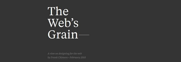 The Webs Grain, a view on designing for the web by Frank Chimero