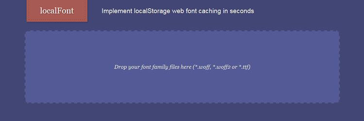 localFont, a web app for implementing localStorage web font caching in seconds