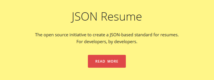 JSON Resume, an open source initiative to create a JSON-based standard for resumes